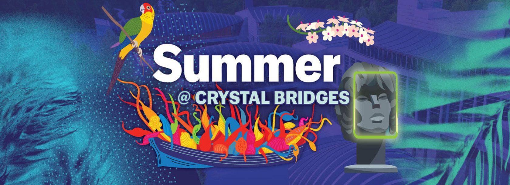 Summer At Crystal Bridges