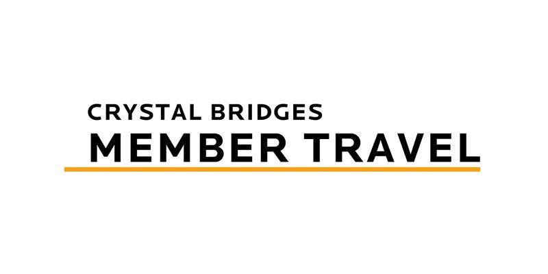 Crystal Bridges Member Travel