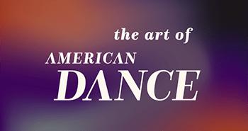 The Art of American Dance