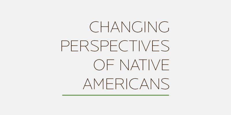 Changing Perspectives of Native Americans