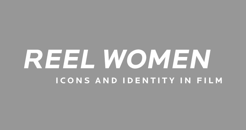Reel Women: Icons and Identity in Film