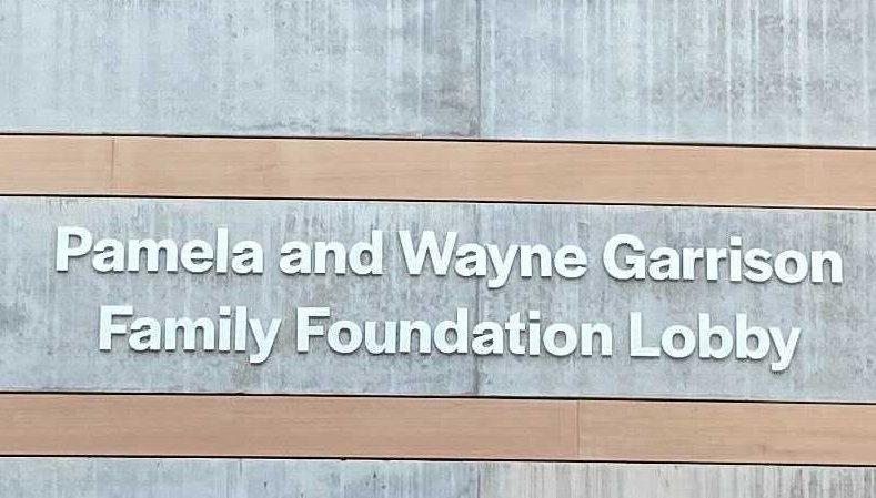 Pamela and Wayne Garrison Family Foundation Lobby Sign